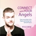 Connect With Your Angels by Kyle Gray