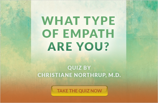 Dr. Christiane Northrup - What Kind of Empath Are You Quiz