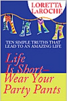 Life Is Short — Wear Your Party Pants