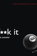F**k It Is the Answer