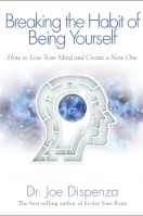 Breaking The Habit of Being Yourself - eBook