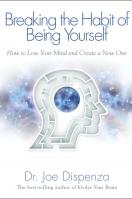 Breaking The Habit of Being Yourself - eBook