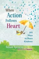 When Action Follows Heart
