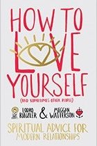 How To Love Yourself And Sometimes Other People