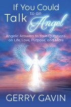 Angelic Answers To Your Questions On Life, Love, Purpose And More