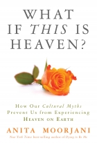 How our Cultural Myths Prevent Us From Experiencing Heaven On Earth